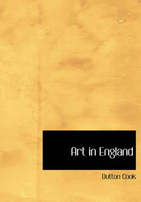 Art in England by Dutton Cook