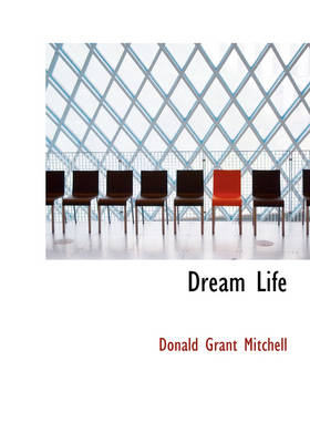 Dream Life by Donald Grant Mitchell