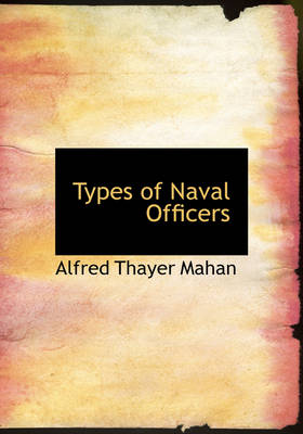 Types of Naval Officers by Alfred Thayer Mahan