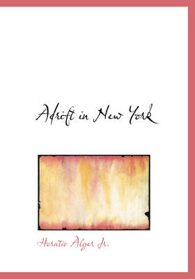 Adrift in New York by Horatio Alger