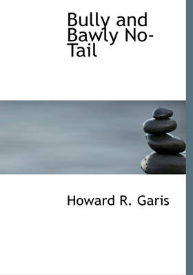 Bully and Bawly No-Tail by Howard R Garis