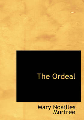 The Ordeal by Mary Noailles Murfree