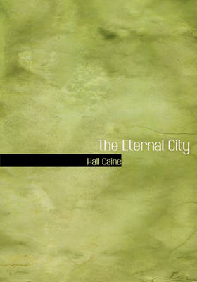 The Eternal City by Hall Caine