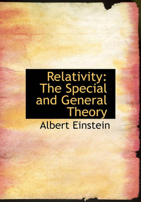 Relativity The Special and General Theory (Large Print Edition) by Albert Einstein
