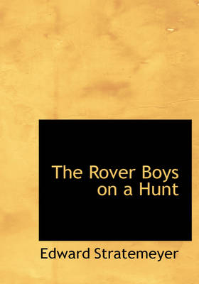 The Rover Boys on a Hunt by Edward Stratemeyer