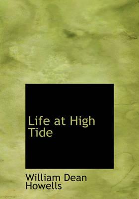 Life at High Tide by William Dean Howells, Henry Mills Alden
