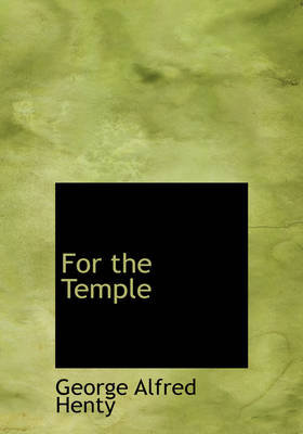 For the Temple by George Alfred Henty