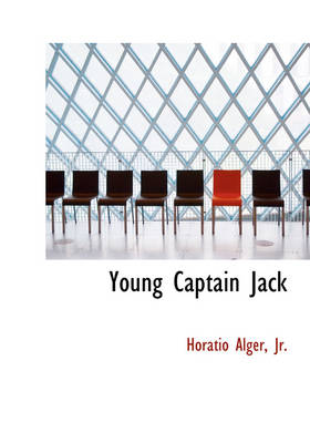 Young Captain Jack by Horatio, Jr Alger, Edward Stratemeyer