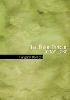 The Motor Girls on Cedar Lake by Margaret Penrose