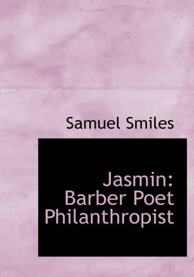 Jasmin Barber Poet Philanthropist (Large Print Edition) by Samuel, Jr Smiles