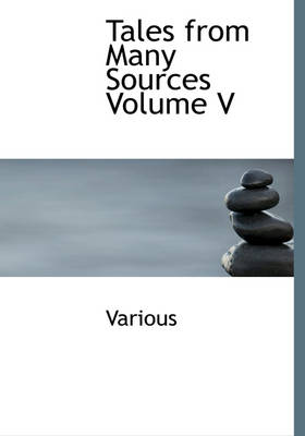 Tales from Many Sources Volume V by Various