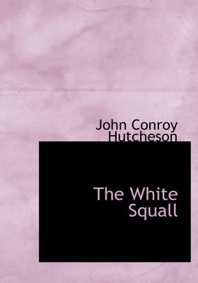 The White Squall by John Conroy Hutcheson