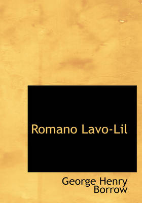 Romano LaVO-Lil by George Henry Borrow