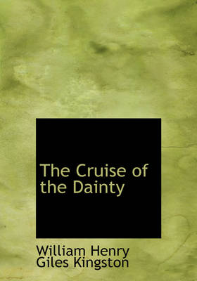The Cruise of the Dainty by William Henry Giles Kingston
