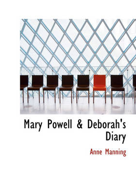 Mary Powell a Deborah's Diary by Anne Manning