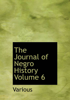The Journal of Negro History Volume 6 by Various