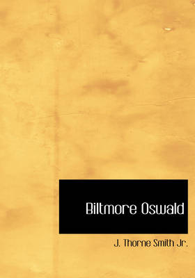 Biltmore Oswald by J Thorne, Jr. Smith