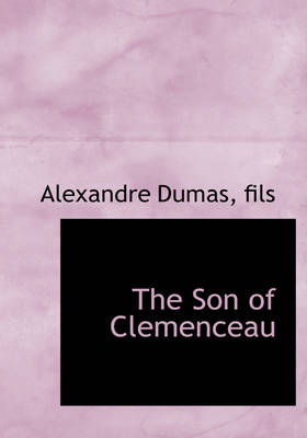 The Son of Clemenceau by Fils Alexandre Dumas