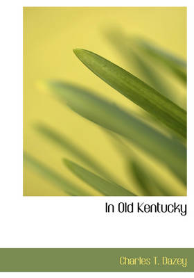 In Old Kentucky by Charles T Dazey, Edward Marshall