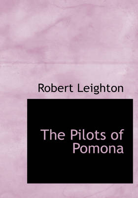 The Pilots of Pomona by Dr Robert Leighton