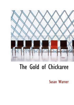 The Gold of Chickaree by Executive Director Curator Susan (Museum of Glass) Warner, Anna Warner