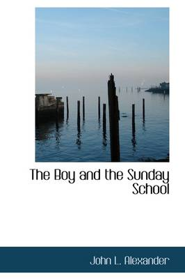 The Boy and the Sunday School by John Alexander