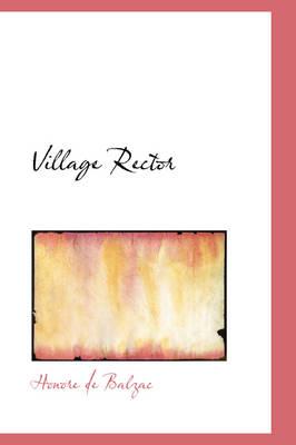 Village Rector by Honore De Balzac