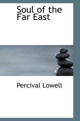 Soul of the Far East by Percival Lowell