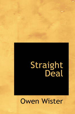 Straight Deal by Owen Wister
