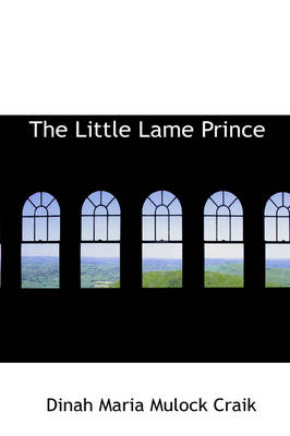 The Little Lame Prince by Maria Dinah Craik