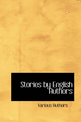 Stories by English Authors by Various Authors