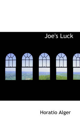 Joe's Luck by Horatio Alger
