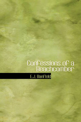 Confessions of a Beachcomber by E J Banfield