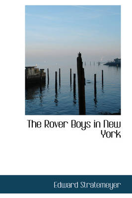 The Rover Boys in New York by Edward Stratemeyer