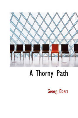 A Thorny Path by Georg Ebers