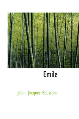Emile by Jean Jacques Rousseau