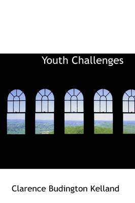 Youth Challenges by Clarence Budington Kelland