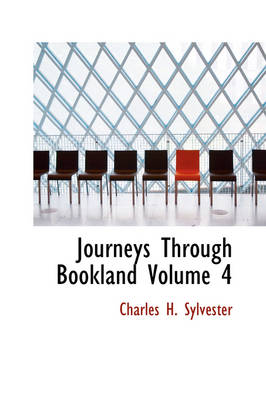 Journeys Through Bookland Volume 4 by Charles H Sylvester