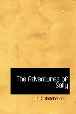 The Adventures of Sally by P G Wodehouse