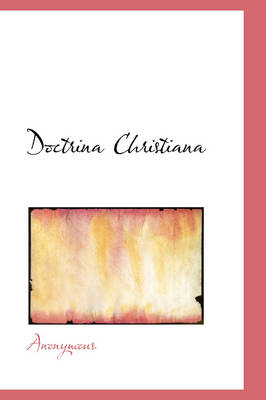 Doctrina Christiana by Anonymous