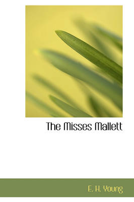 The Misses Mallett by E H Young