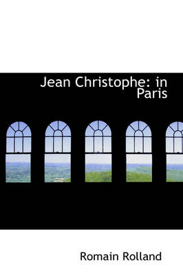 Jean Christophe In Paris by Romain Rolland