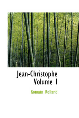 Jean-Christophe Volume I by Romain Rolland