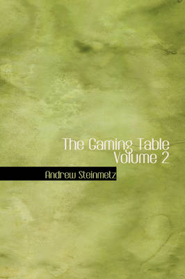 The Gaming Table Volume 2 by Andrew Steinmetz