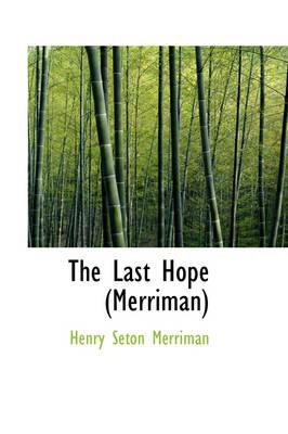 The Last Hope (Merriman) by Henry Seton Merriman