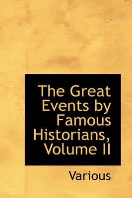 The Great Events by Famous Historians, Volume II by Various