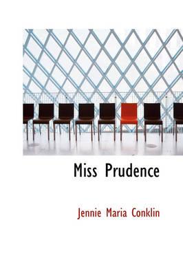 Miss Prudence by Jennie Maria Conklin