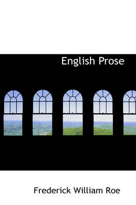 English Prose by Frederick William Roe