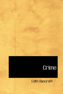 Crime by Edith Bancroft