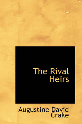 The Rival Heirs by Augustine David Crake